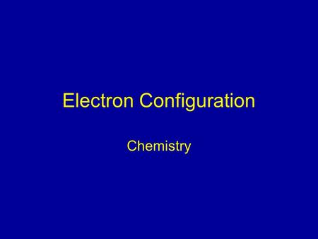 Electron Configuration Chemistry. Learning Objectives TLW express the arrangement of electrons in atoms through electron configurations (TEKS 6.E)