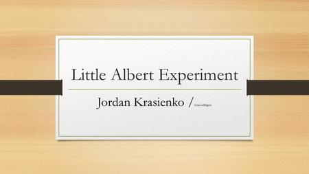 Little Albert Experiment Jordan Krasienko / brian buffington.