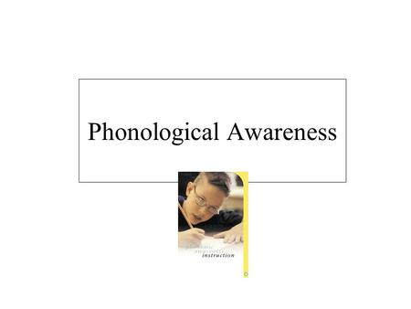 Phonological Awareness. Virginia Standards of Learning for Phonemic Awareness 1.4 The student will orally identify and manipulate phonemes in syllables.