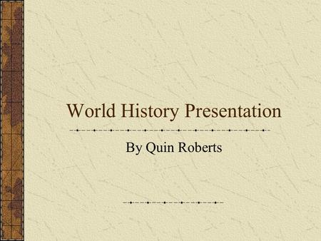 "World History Presentation By Quin Roberts. Name means ""Enlightened Peace"" Wrote a book over Marine Biology Was Emperor for sixty-three years Became Emperor."