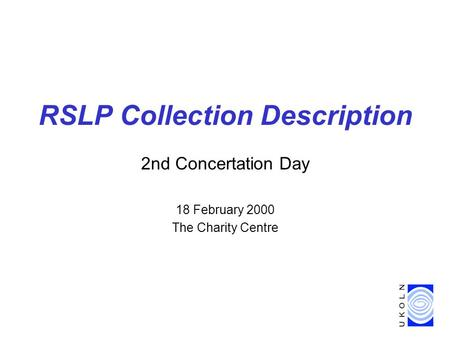 2nd Concertation Day 18 February 2000 The Charity Centre RSLP Collection Description.