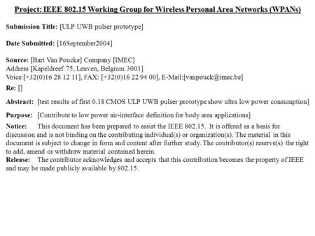 Doc.: IEEE 802.15-04/0545r0 Submission September 2004 Bart Van Poucke, IMECSlide 1 Project: IEEE 802.15 Working Group for Wireless Personal Area Networks.