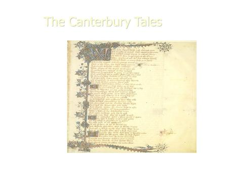 The Canterbury Tales. Whan that Aprill with his shoures soote The droghte of March hath perced to the roote, And bathed every veyne in swich licour Of.