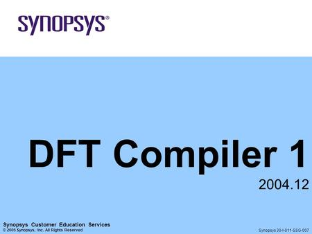 DFT Compiler Synopsys Customer Education Services