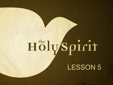 "LESSON 5. What does a person mean when he says the Holy Spirit is ""leading"" them?"