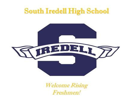 South Iredell High School Welcome Rising Freshmen!