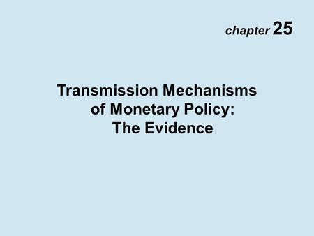 Transmission Mechanisms of Monetary Policy: The Evidence
