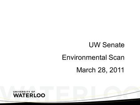UW Senate Environmental Scan March 28, 2011. Local Overview Record Co-op Enrolment in Winter term 5,517, including 2,389 from Engineering – the most students.