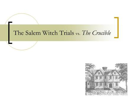 The Salem Witch Trials vs. The Crucible. So, What's the Truth? THIS IS FICTION: 1. Tituba led six girls into a nearby forest to cast charms and spells,