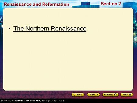 Renaissance and Reformation Section 2 The Northern Renaissance.