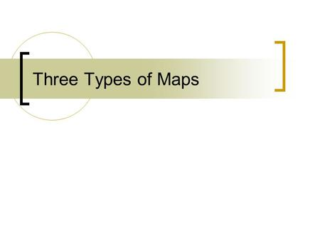 Three Types of Maps. Physical A physical map is one that shows the physical landscape features of a place. They generally show things like mountains,
