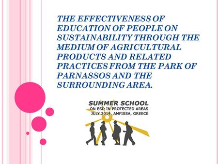 THE EFFECTIVENESS OF EDUCATION OF PEOPLE ON SUSTAINABILITY THROUGH THE MEDIUM OF AGRICULTURAL PRODUCTS AND RELATED PRACTICES FROM THE PARK OF PARNASSOS.