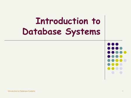 Introduction to Database Systems1. 2 Basic Definitions Mini-world Some part of the real world about which data is stored in a database. Data Known facts.