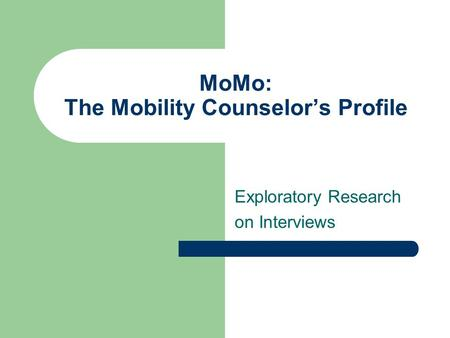 MoMo: The Mobility Counselor's Profile Exploratory Research on Interviews.