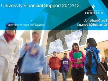 University Financial Support 2012/13 Jonathan Croall