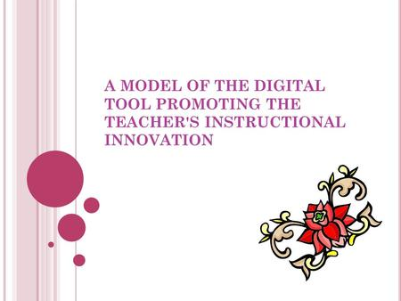 A MODEL OF THE DIGITAL TOOL PROMOTING THE TEACHER'S INSTRUCTIONAL INNOVATION.