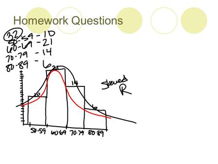 Homework Questions. Measures of Center and Spread Unit 5, Statistics.