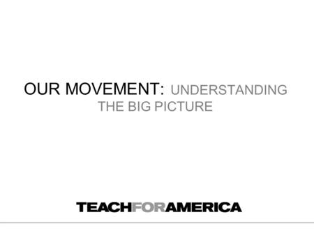 OUR MOVEMENT: UNDERSTANDING THE BIG PICTURE. 2 OVERVIEW Theory of Change Programmatic Approach.