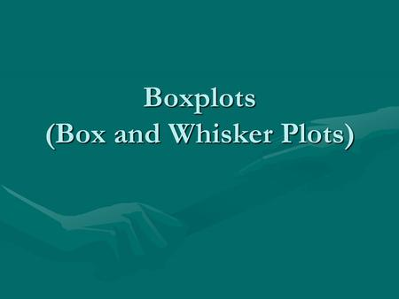 Boxplots (Box and Whisker Plots). Boxplot and Modified Boxplot 25% of data in each section.