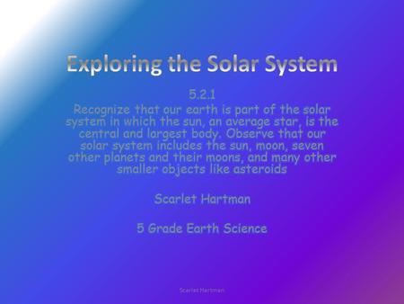 Scarlet Hartman. Mercury is the first planet and is 35,983,695.18 miles from the sun.