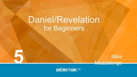 Mike Mazzalongo Daniel/Revelation for Beginners 5.