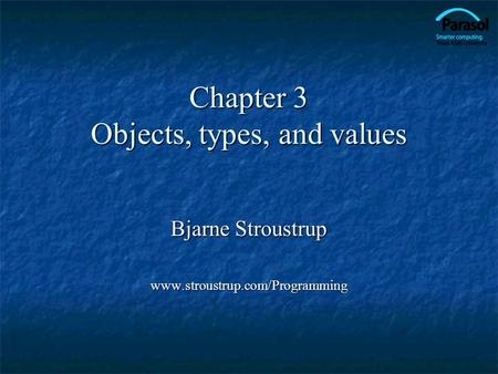 Chapter 3 Objects, types, and values Bjarne Stroustrup www.stroustrup.com/Programming.