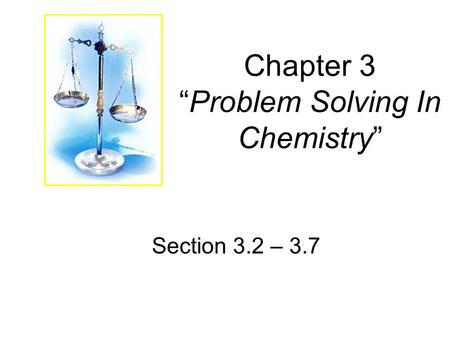"Chapter 3 ""Problem Solving In Chemistry"""