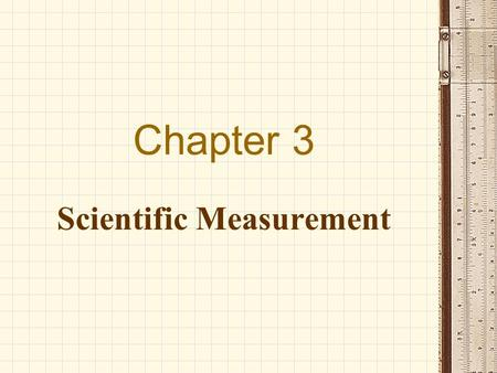 Chapter 3 Scientific Measurement Measurement In chemistry, #'s are either very small or very large 1 gram of hydrogen = 602,000,000,000,000,000,000,000.