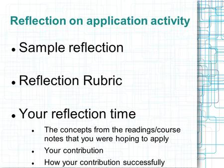 Reflection on application activity Sample reflection Reflection Rubric Your reflection time The concepts from the readings/course notes that you were hoping.