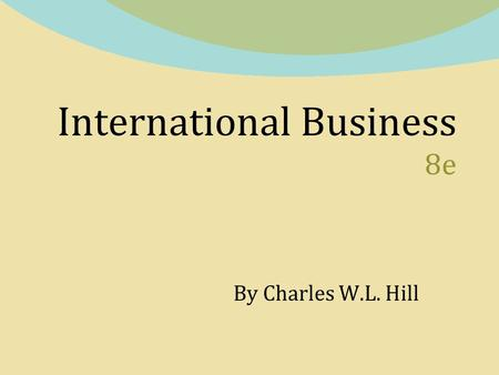 International Business 8e By Charles W.L. Hill. Chapter 2 National Differences in Political Economy Copyright © 2011 by the McGraw-Hill Companies, Inc.
