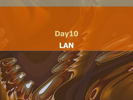 Day10 LAN. Why? Allow more than one machine to share –Resources –Internet connectivity –Information.