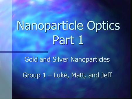Nanoparticle Optics Part 1
