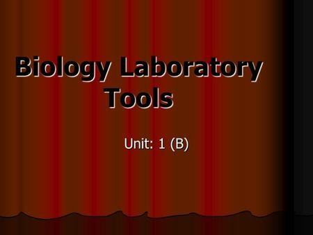 Biology Laboratory Tools Unit: 1 (B). Dissection Pan- Used to place a specimen in when conducting a dissection.