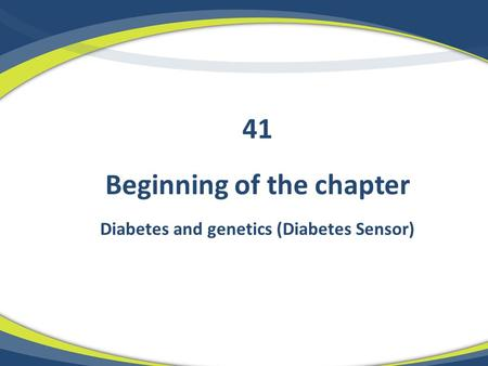 Beginning of the chapter Diabetes and genetics (Diabetes Sensor) 41.