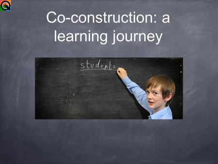 Co-construction: a learning journey. Fast Track Thinking Independence Engagement Motivation Progress.