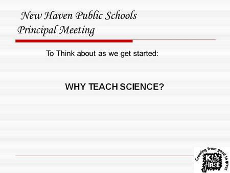 New Haven Public Schools Principal Meeting To Think about as we get started:
