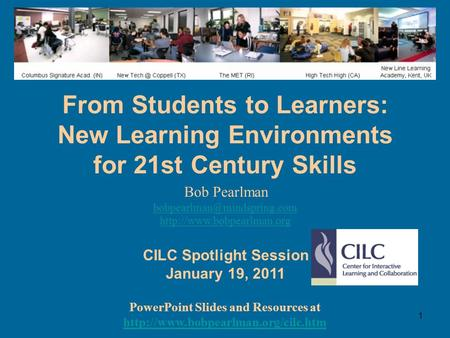 1 From Students to Learners: New Learning Environments for 21st Century Skills <strong>PowerPoint</strong> Slides and Resources at