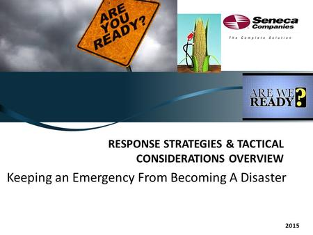 RESPONSE STRATEGIES & TACTICAL CONSIDERATIONS OVERVIEW Keeping an Emergency From Becoming A Disaster 2015.