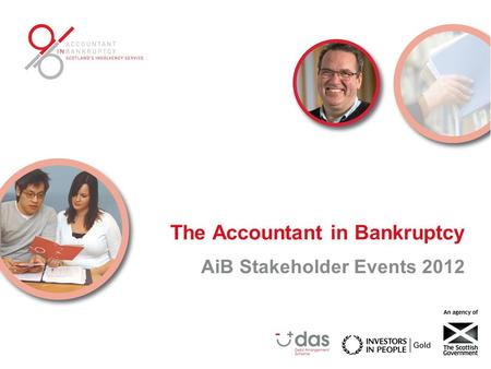 The Accountant in Bankruptcy AiB Stakeholder Events 2012.