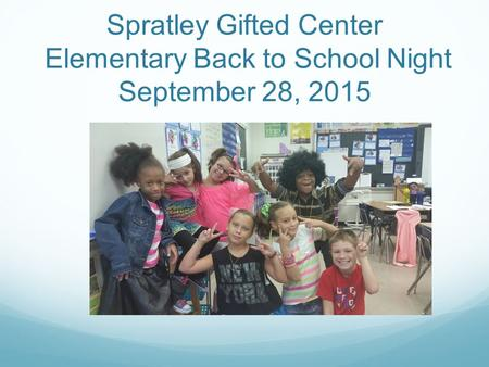 Spratley Gifted Center Elementary Back to School Night September 28, 2015.