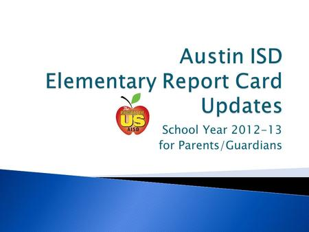 School Year 2012-13 for Parents/Guardians.  Identify the updates in the Elementary report card template.
