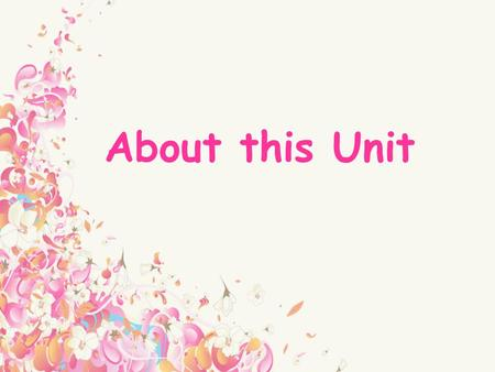 About this Unit. Overview of this Unit Unit: Unit 3 Couples Target group: Non-English Majors in grade one Teaching Aids: multimedia (video, picture, texts),