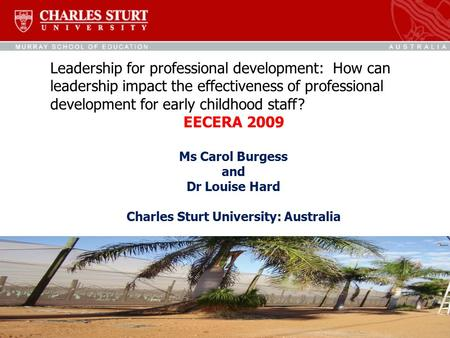 Leadership for professional development: How can leadership impact the effectiveness of professional development for early childhood staff? EECERA 2009.