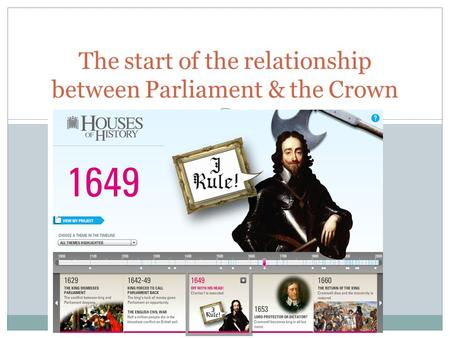 N/HOUSES-OF-HISTORY/MAIN.HTML# The start of the relationship between Parliament & the Crown.