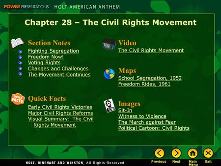 Chapter 28 – The Civil Rights Movement Section Notes Fighting Segregation Freedom Now! Voting Rights Changes and Challenges The Movement Continues Video.