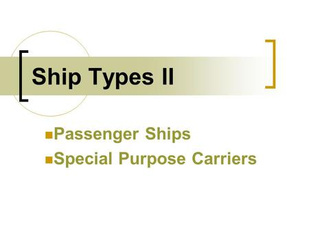 Passenger Ships Special Purpose Carriers