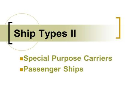 Ship Types II Special Purpose Carriers Passenger Ships.
