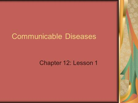 Communicable Diseases Chapter 12: Lesson 1. BELL ACTIVITY List as many different diseases as you can.