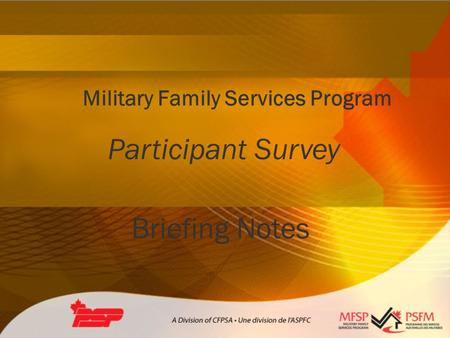 Military Family Services Program Participant Survey Briefing Notes.