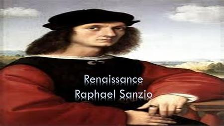 BORN  He was born on April 6, 1483, in Urbino, Italy. That is Raphael Sanzio.